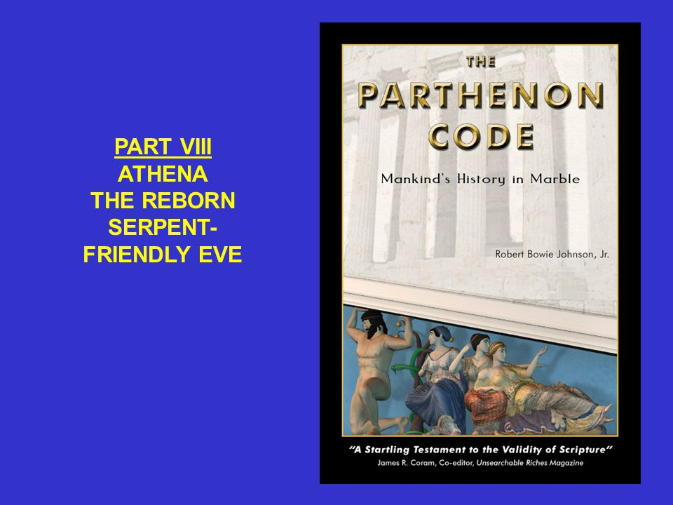 PART VIII ATHENA THE REBORN SERPENT- FRIENDLY EVE