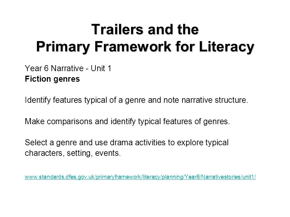 Trailers and the Primary Framework for Literacy Speaking and Listening Drama SEAL - social skills, teamwork Cross-curriculular links (e.g.