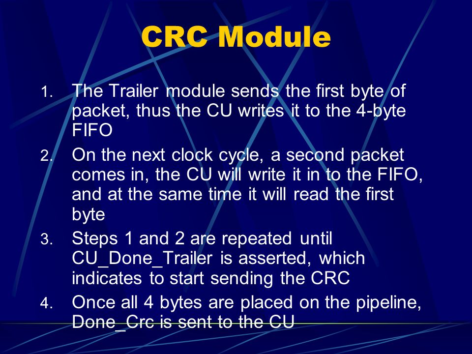 CRC Module Functionality 2 nd Packet A byte is written and another is read simultaneously.