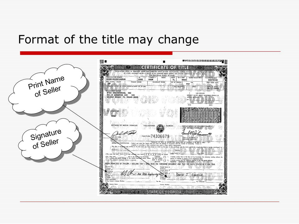 Format of the title may change Signature of Seller Signature of Seller Print Name of Seller Print Name of Seller