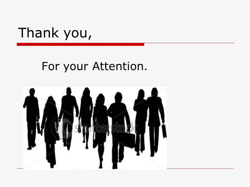 Thank you, For your Attention.