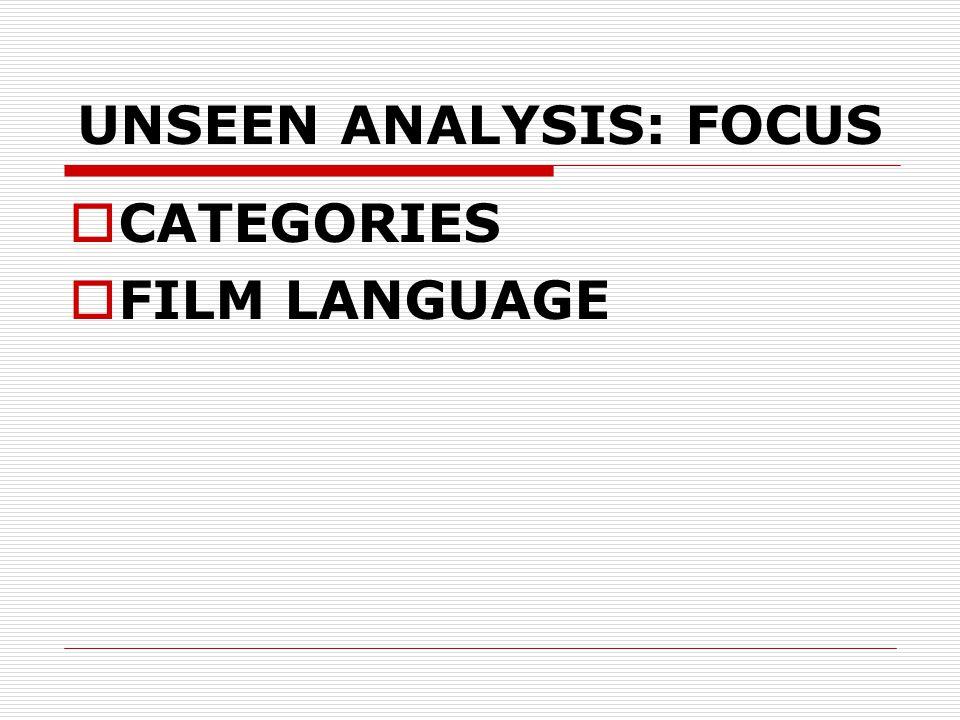 UNSEEN ANALYSIS: FOCUS  CATEGORIES  FILM LANGUAGE