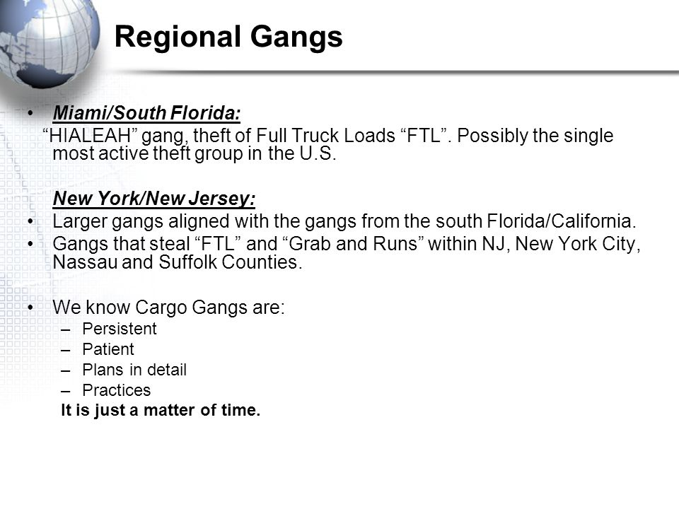 Regional Gangs Miami/South Florida: HIALEAH gang, theft of Full Truck Loads FTL .