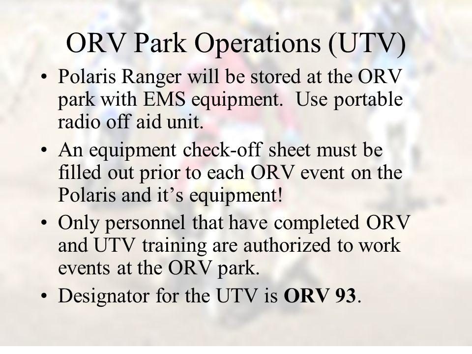 ORV Park Operations (UTV) Polaris Ranger will be stored at the ORV park with EMS equipment.