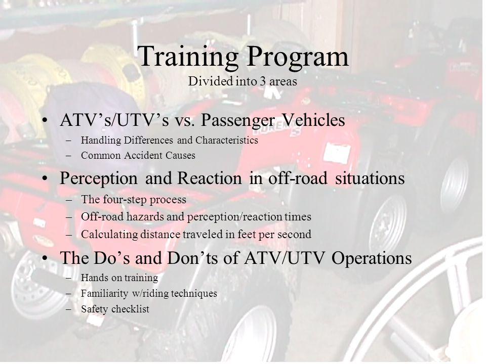 Training Program Divided into 3 areas ATV's/UTV's vs.