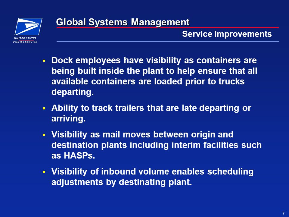 Global Systems Management 7 Service Improvements  Dock employees have visibility as containers are being built inside the plant to help ensure that all available containers are loaded prior to trucks departing.
