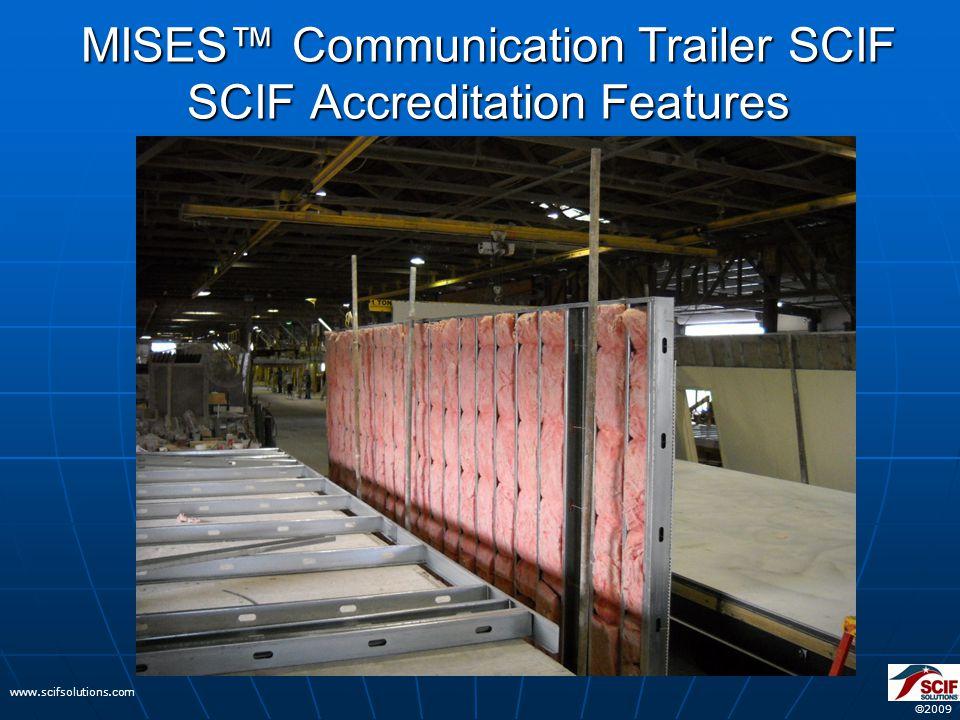  2009 www.scifsolutions.com MISES™ Communication Trailer SCIF SCIF Accreditation Features