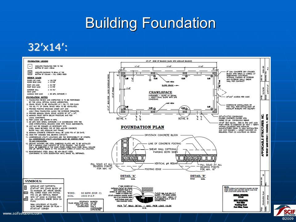  2009 www.scifsolutions.com Building Foundation 32'x14':
