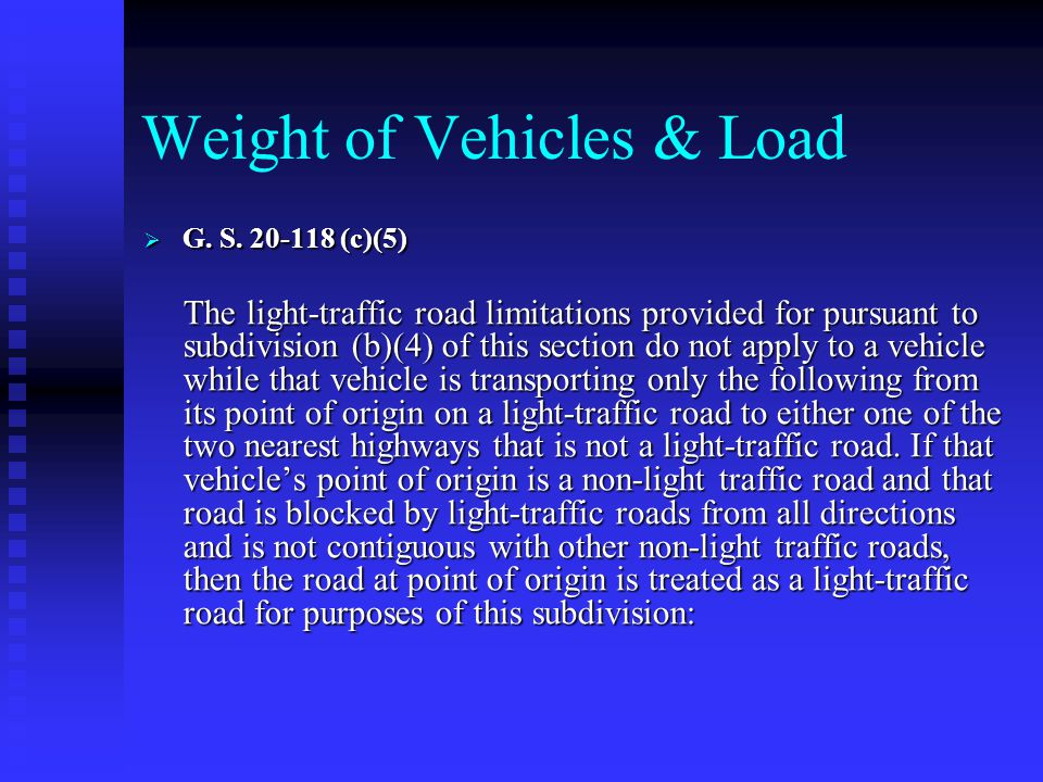 Weight of Vehicles & Load  G. S.