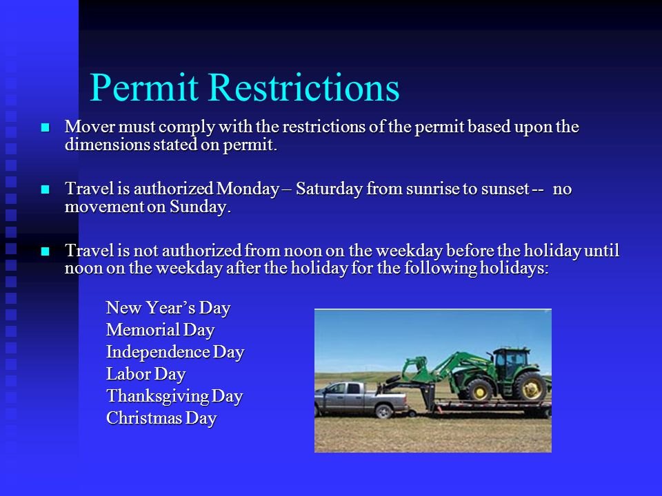 Permit Restrictions Mover must comply with the restrictions of the permit based upon the dimensions stated on permit.