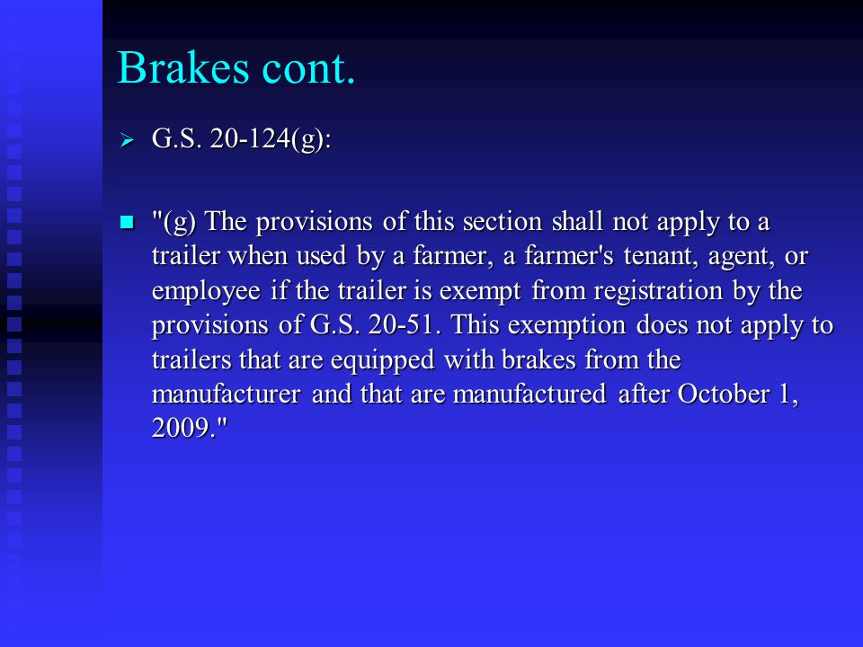 Brakes cont.  G.S.