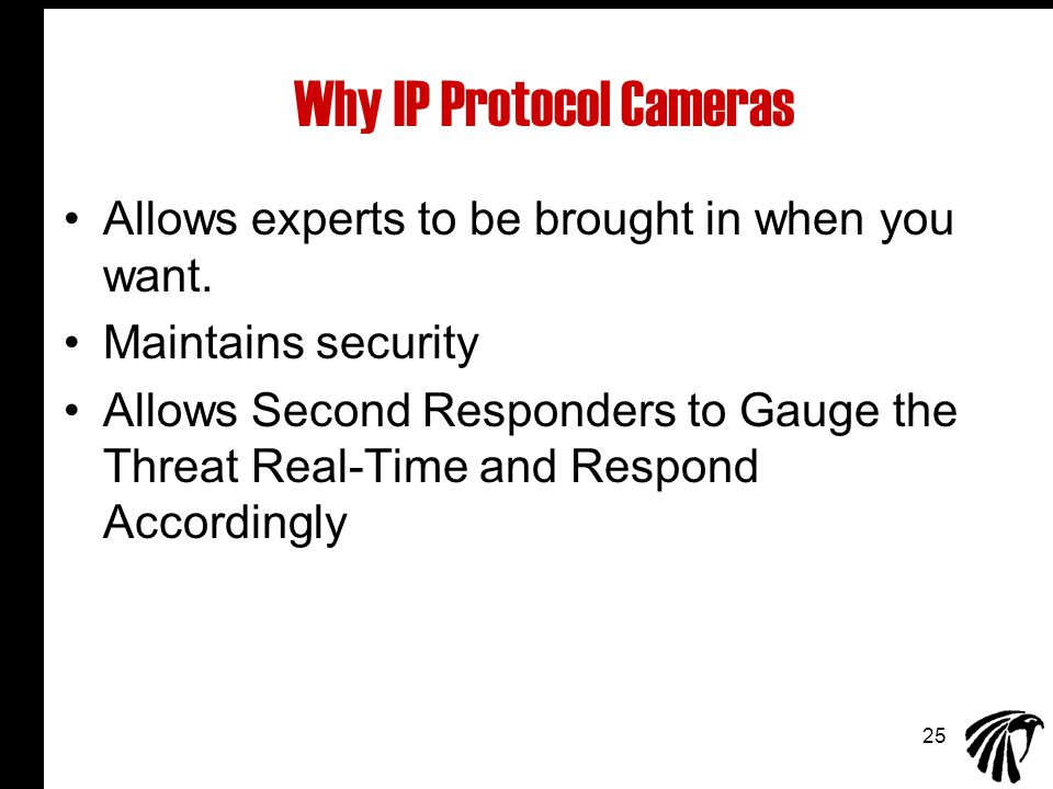 25 Why IP Protocol Cameras Allows experts to be brought in when you want.