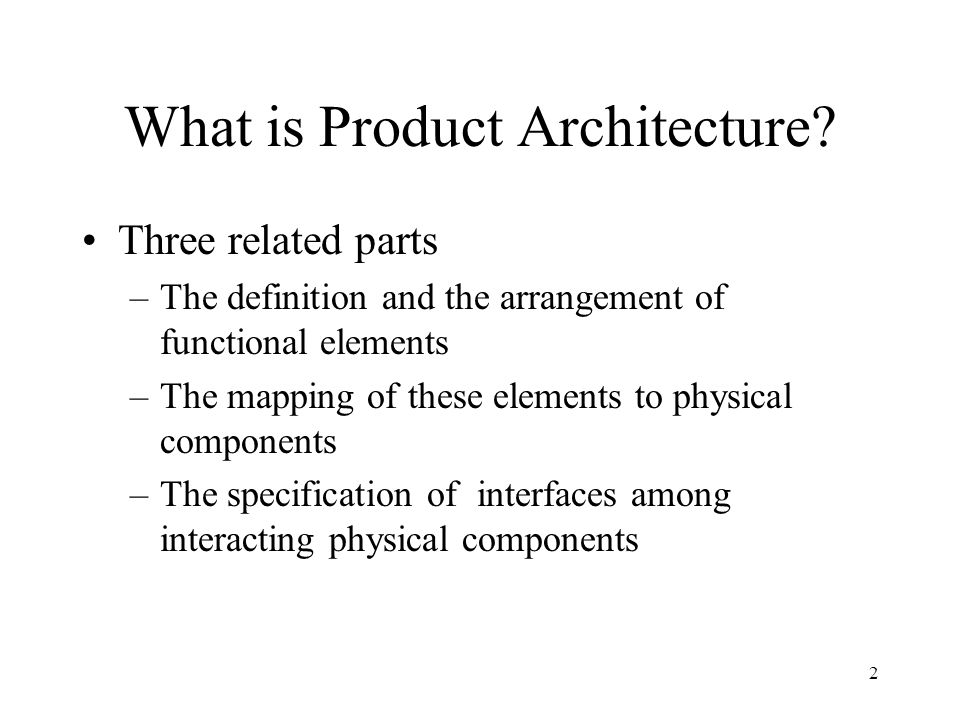 2 What is Product Architecture.