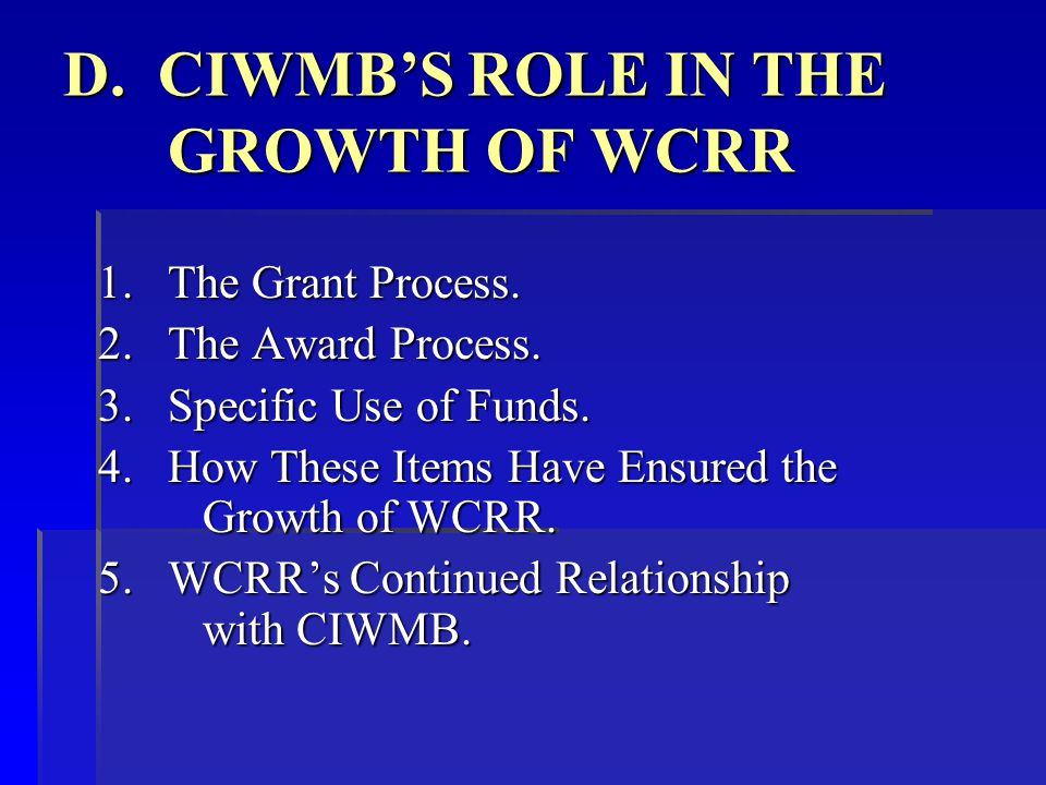 D. CIWMB'S ROLE IN THE GROWTH OF WCRR 1.The Grant Process.