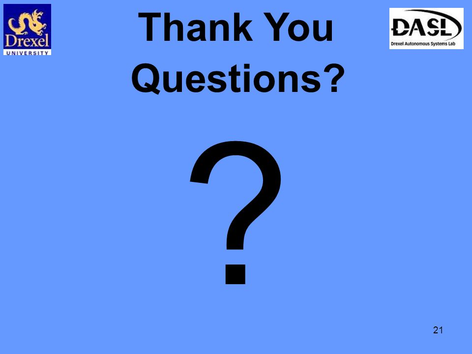 21 Thank You Questions? ?