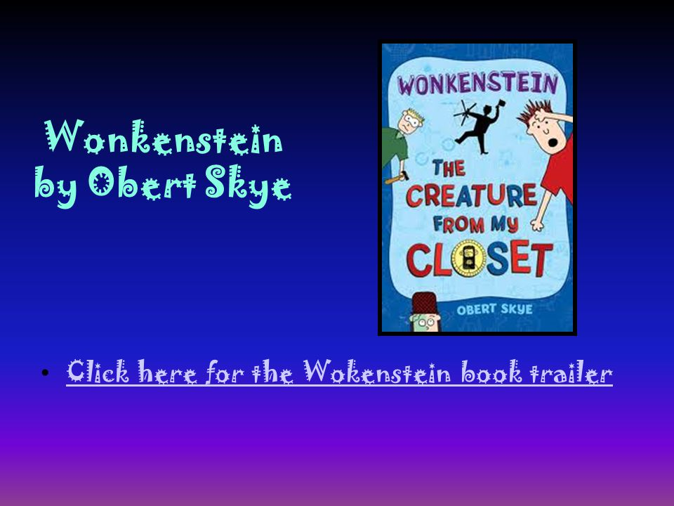 Wonkenstein by Obert Skye Click here for the Wokenstein book trailer