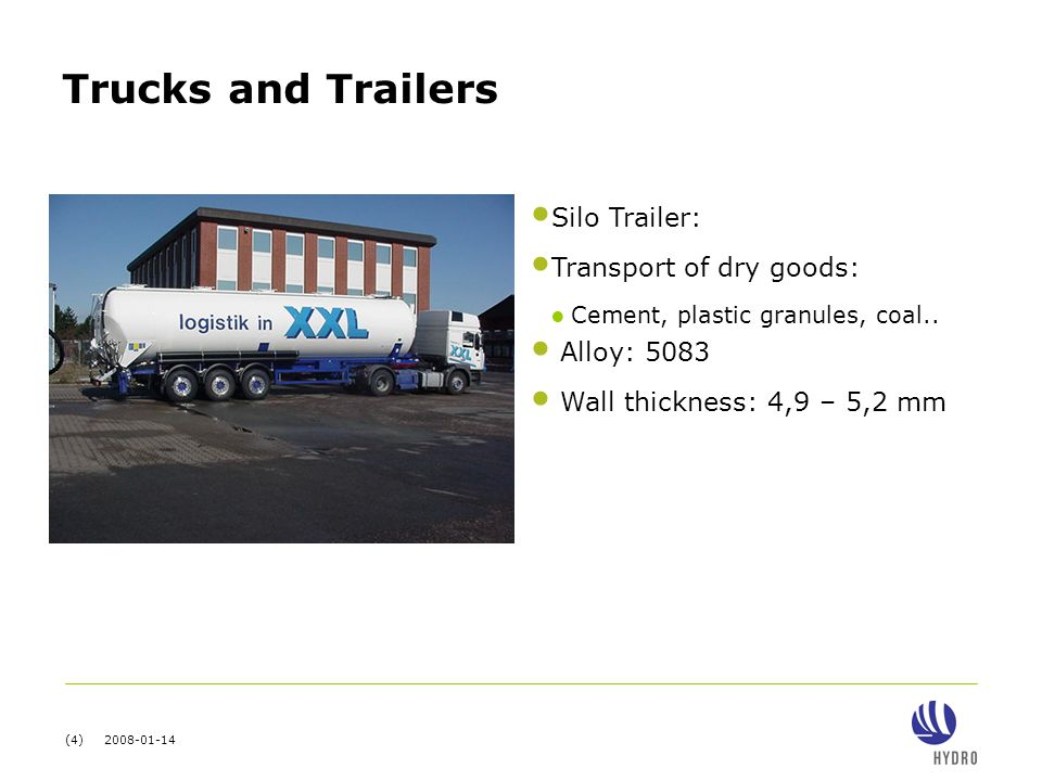 (4) 2008-01-14 Trucks and Trailers Silo Trailer: Transport of dry goods: ● Cement, plastic granules, coal..