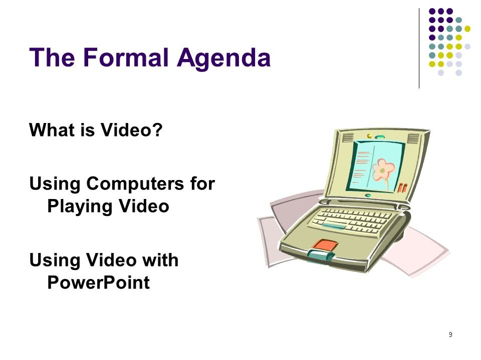 30 Using Video with PowerPoint (How do we hook the trailer up to the truck?) PowerPoint can deliver the following digital video formats.avi,.mov,.qt,.mpg, mpeg,.asf, and.wmv The format and codec used to create the video have to be ones PowerPoint can use!