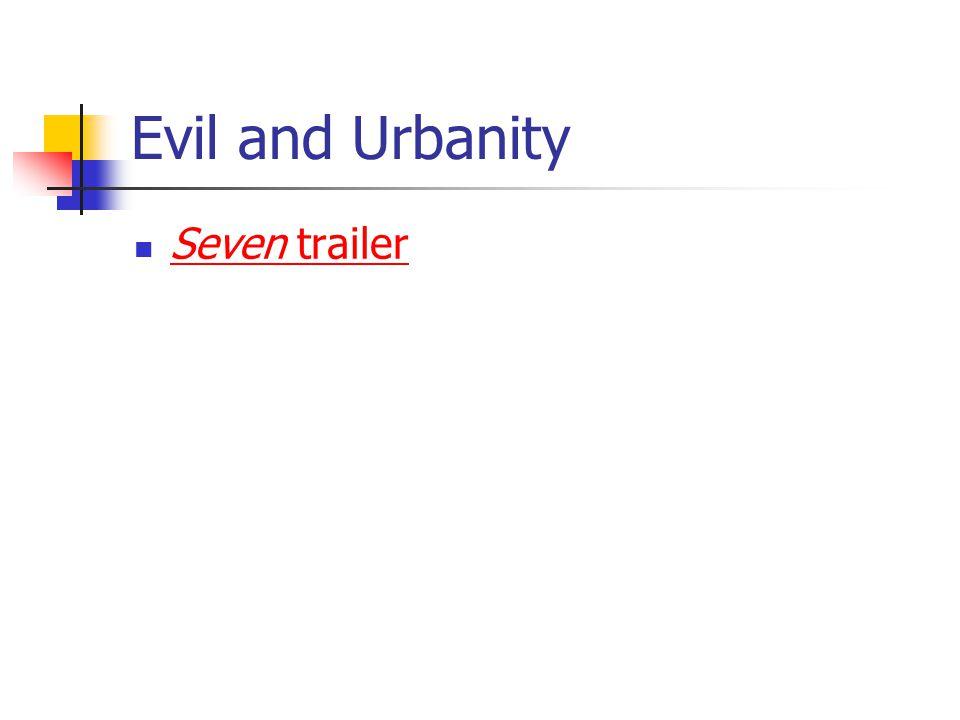 Evil and Urbanity Seven trailer Seven trailer