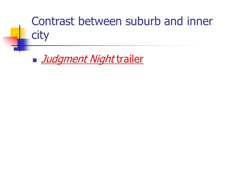 Contrast between suburb and inner city Judgment Night trailer Judgment Night trailer