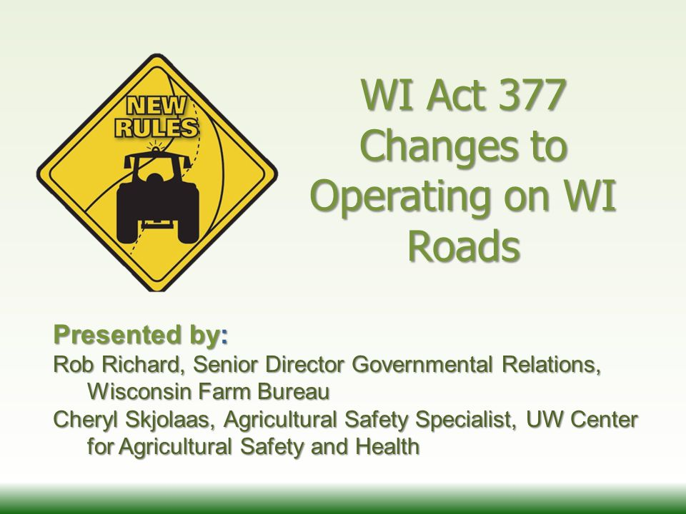 Maintaining Authorities (MA) www.AgVehicles.DOT.wi.gov Bridges over Interstate Highways from end of approach ramp to end of exit ramp, MA is the state and state permit will be required.