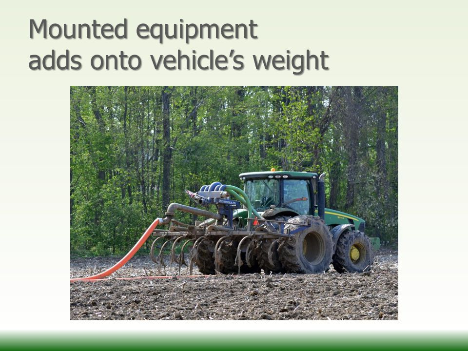 Mounted equipment adds onto vehicle's weight