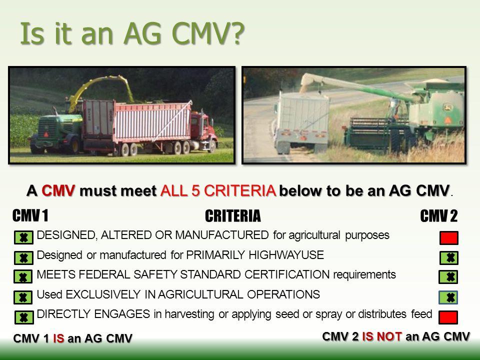 Is it an AG CMV? CMV 1 CMV 2 CMV 1 IS an AG CMV CMV 2 IS NOT an AG CMV A CMV must meet ALL 5 CRITERIA below to be an AG CMV A CMV must meet ALL 5 CRIT