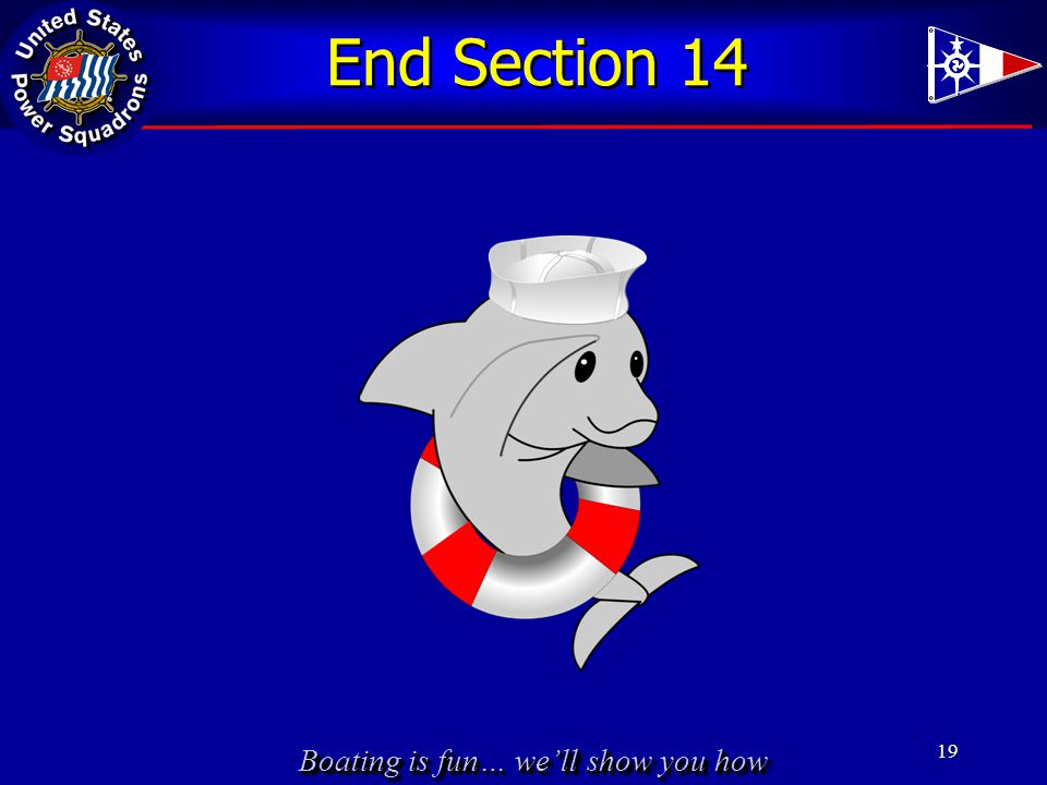 Boating is fun… we'll show you how End Section 14 19