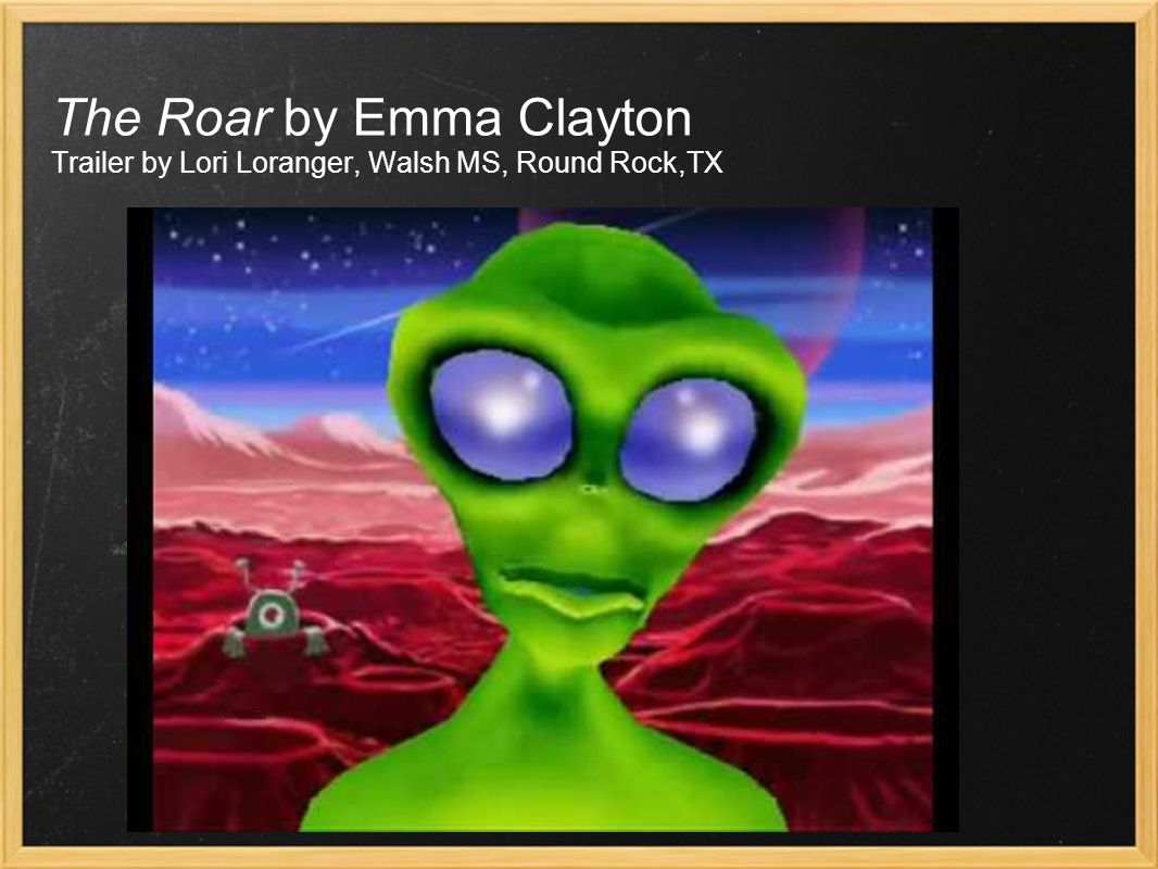 The Roar by Emma Clayton Trailer by Lori Loranger, Walsh MS, Round Rock,TX
