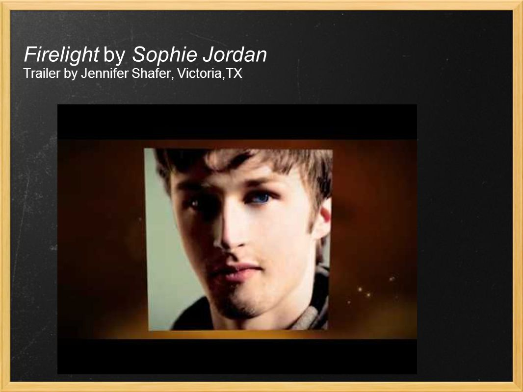 Firelight by Sophie Jordan Trailer by Jennifer Shafer, Victoria,TX