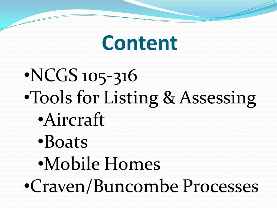 Content NCGS 105-316 Tools for Listing & Assessing Aircraft Boats Mobile Homes Craven/Buncombe Processes