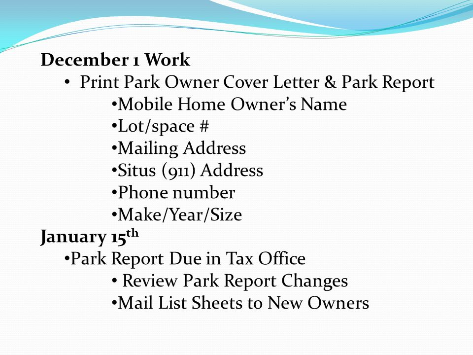 December 1 Work Print Park Owner Cover Letter & Park Report Mobile Home Owner's Name Lot/space # Mailing Address Situs (911) Address Phone number Make