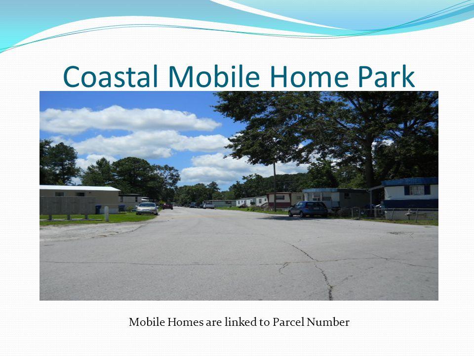 Coastal Mobile Home Park Mobile Homes are linked to Parcel Number