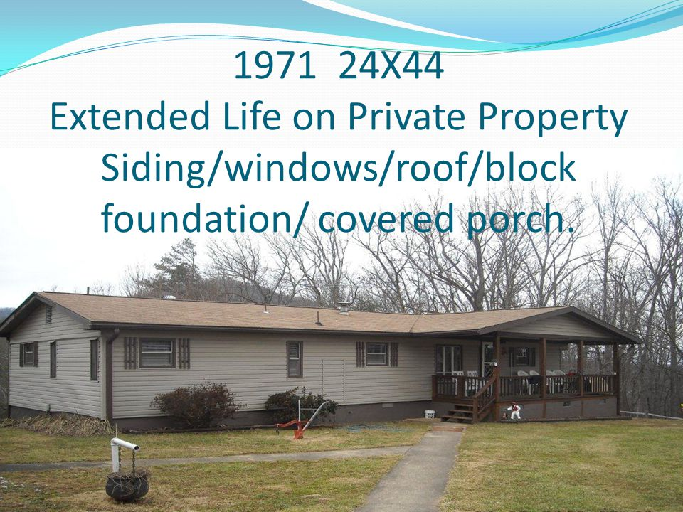 1971 24X44 Extended Life on Private Property Siding/windows/roof/block foundation/ covered porch.