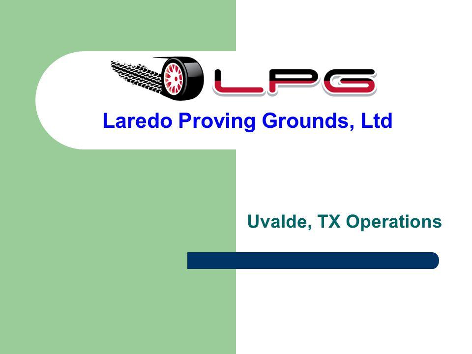 Laredo Proving Grounds, Ltd Uvalde, TX Operations