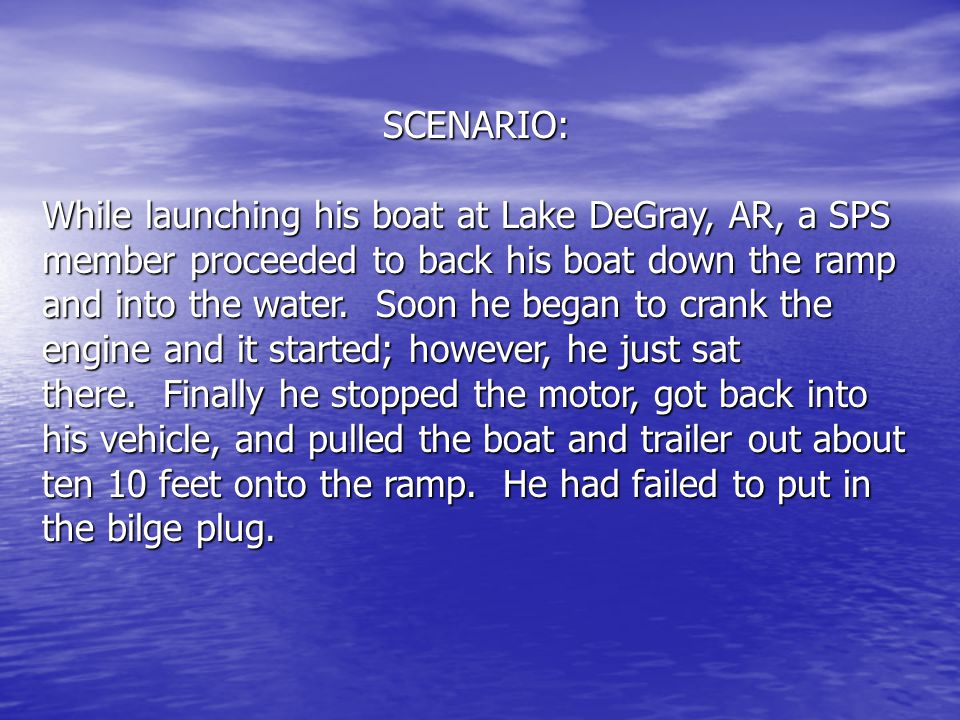LESSON: ALWAYS MAKE SURE THE BILGE PLUG IS IN PLACE