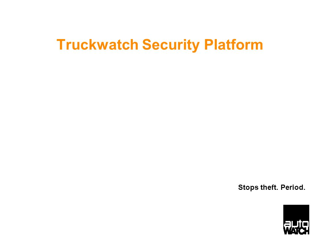 Truckwatch Security Platform Stops theft. Period.