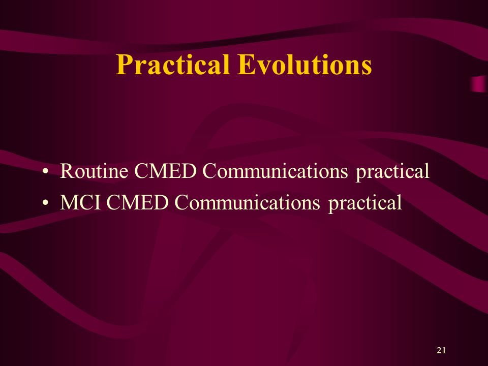 21 Practical Evolutions Routine CMED Communications practical MCI CMED Communications practical
