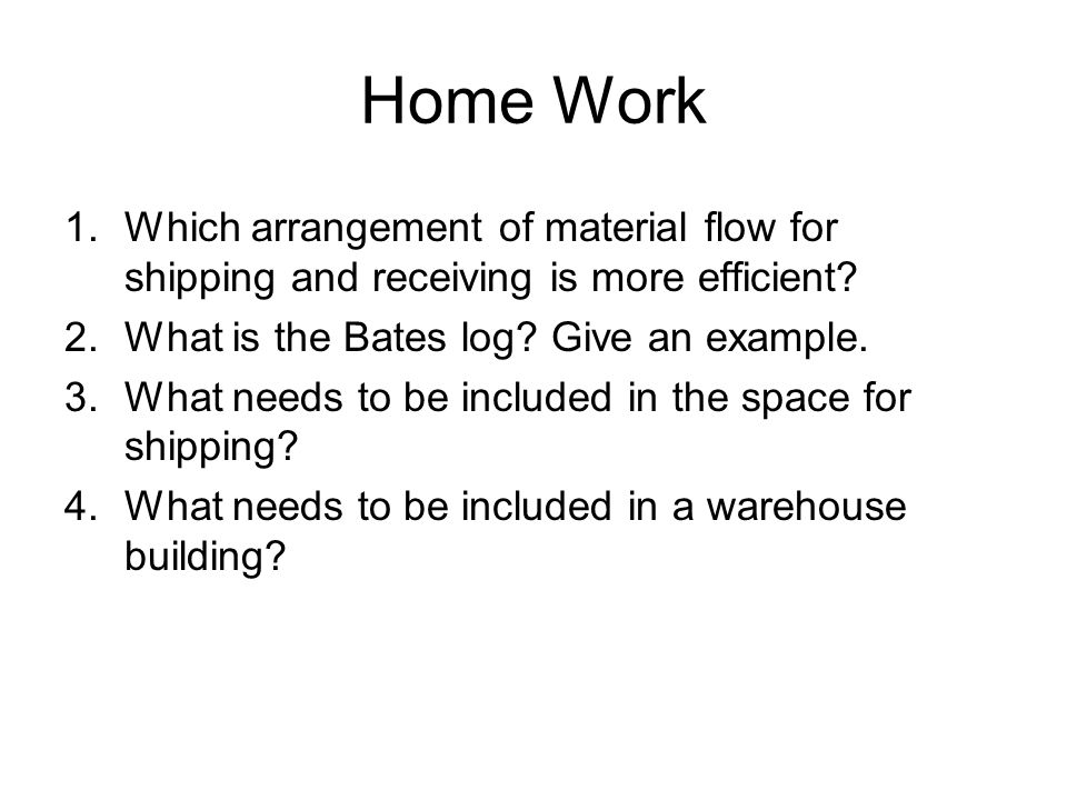 Home Work 1.Which arrangement of material flow for shipping and receiving is more efficient.