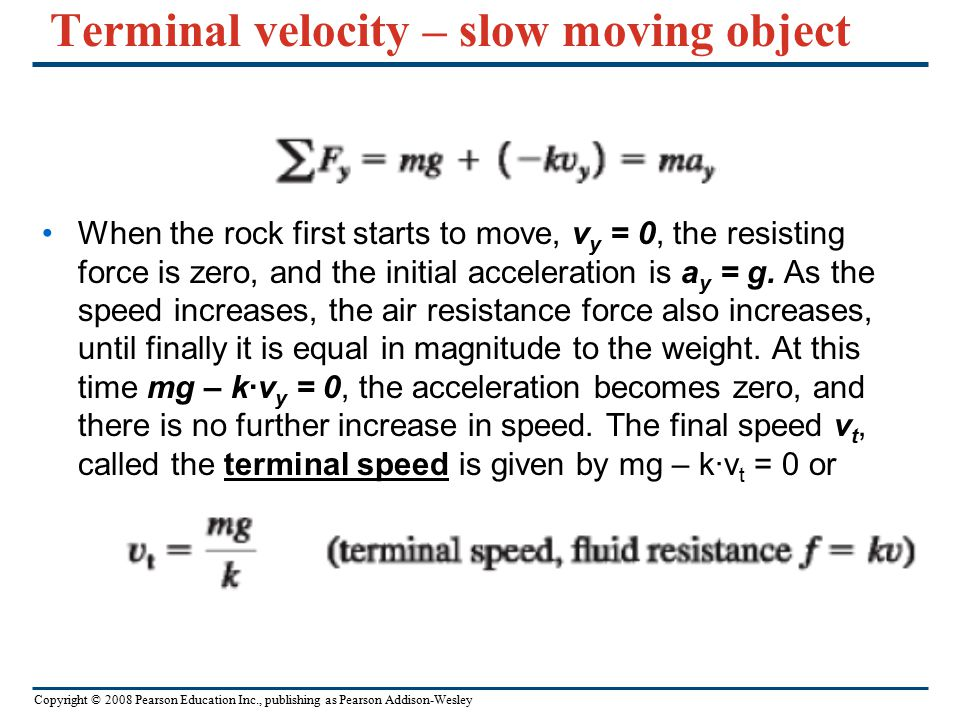 Because of the effects of fluid resistance, an object falling in a fluid does not have a constant acceleration. To find acceleration at a point of tim