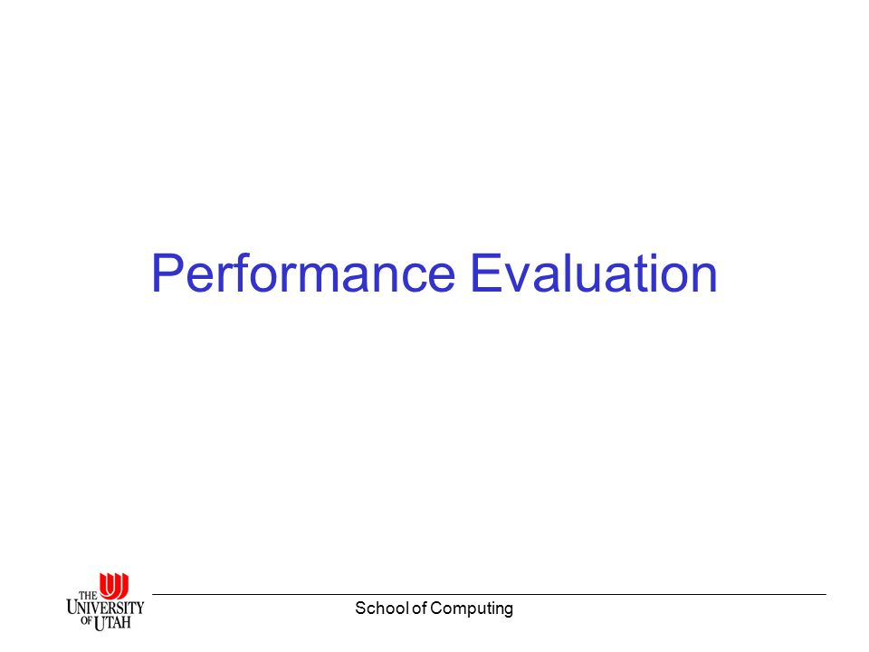 School of Computing Performance Evaluation