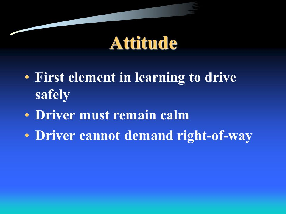 Evasive Tactics Anticipation is the key to defensive driving During an evasive maneuver –leave hands on wheel –do not lean or sway –use your arms to steer –look ahead –braking is not generally indicated