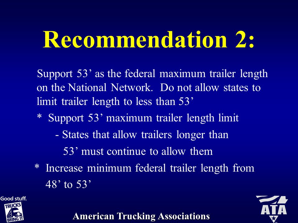 American Trucking Associations Recommendation 2: Support 53' as the federal maximum trailer length on the National Network.