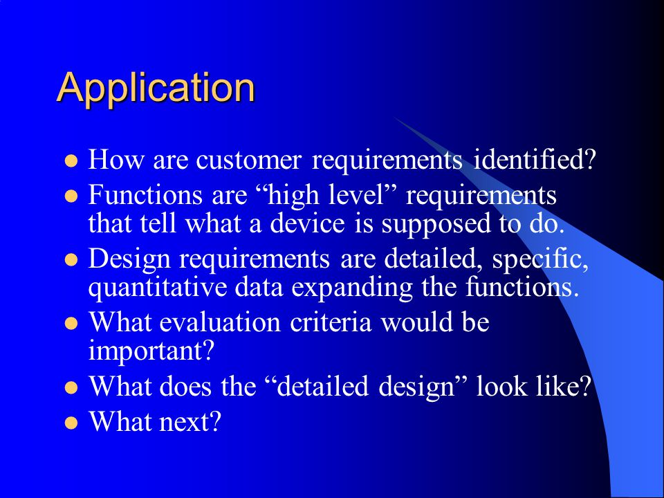 Application How are customer requirements identified.