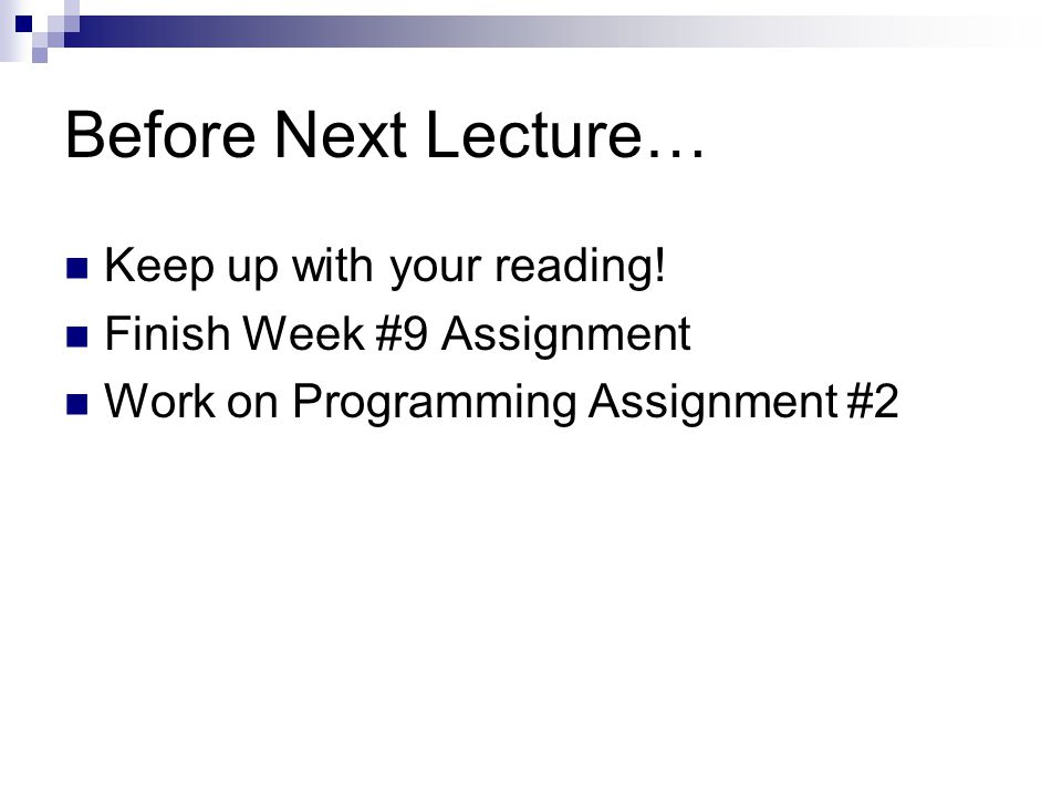 Before Next Lecture… Keep up with your reading.