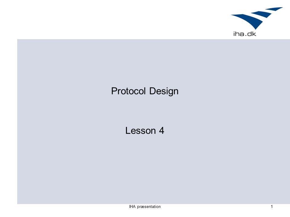 IHA præsentation1 Protocol Design Lesson 4