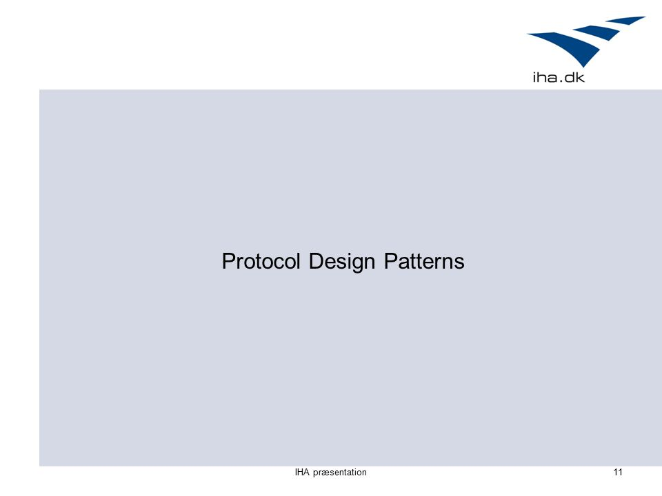 IHA præsentation11 Protocol Design Patterns