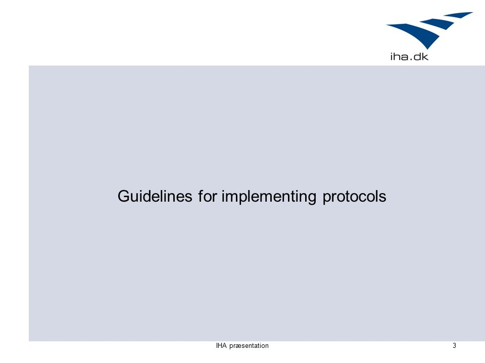 IHA præsentation3 Guidelines for implementing protocols