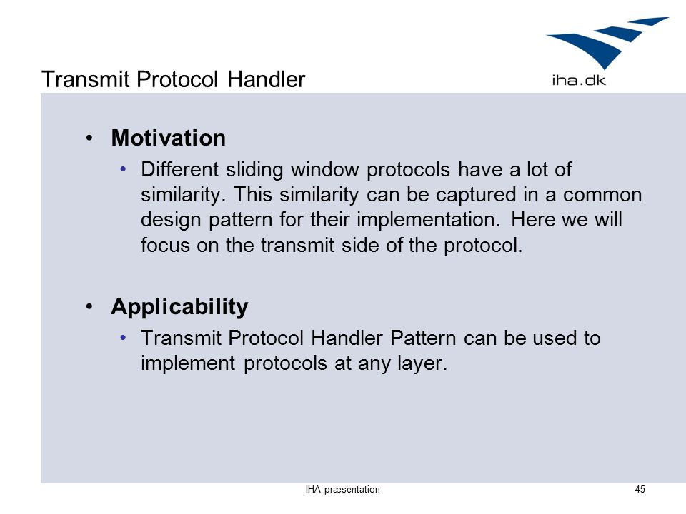 Transmit Protocol Handler Motivation Different sliding window protocols have a lot of similarity.