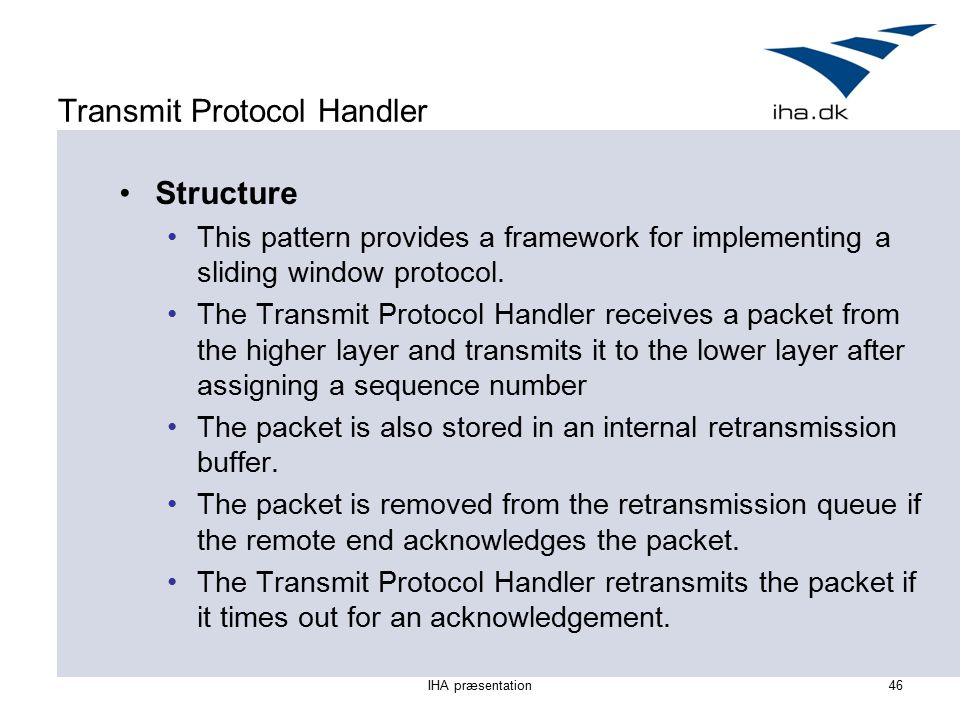 Transmit Protocol Handler Structure This pattern provides a framework for implementing a sliding window protocol.